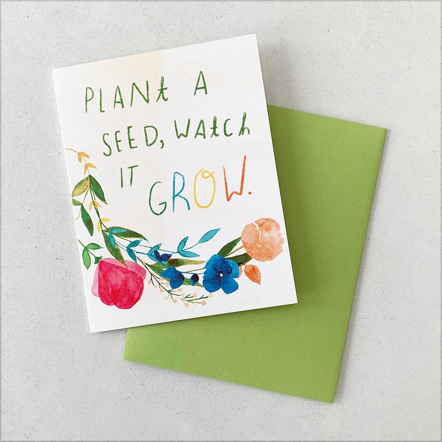 Plant a Seed (Watch it Grow) Encouragement | GREETING CARD