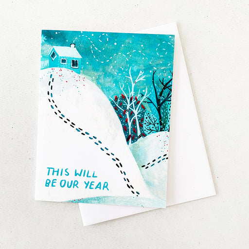This Will Be Our Year | GREETING CARD