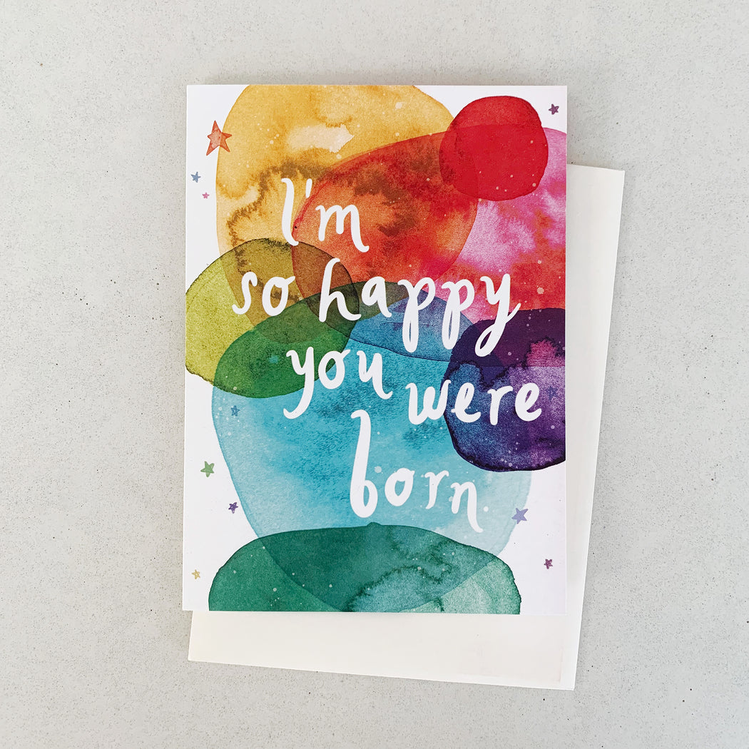 I'm So Happy You Were Born (Bubbles) | GREETING CARD (Single Card)