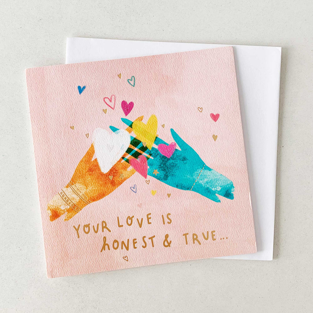 Your Love is Honest and True | GREETING CARD (Single Card)