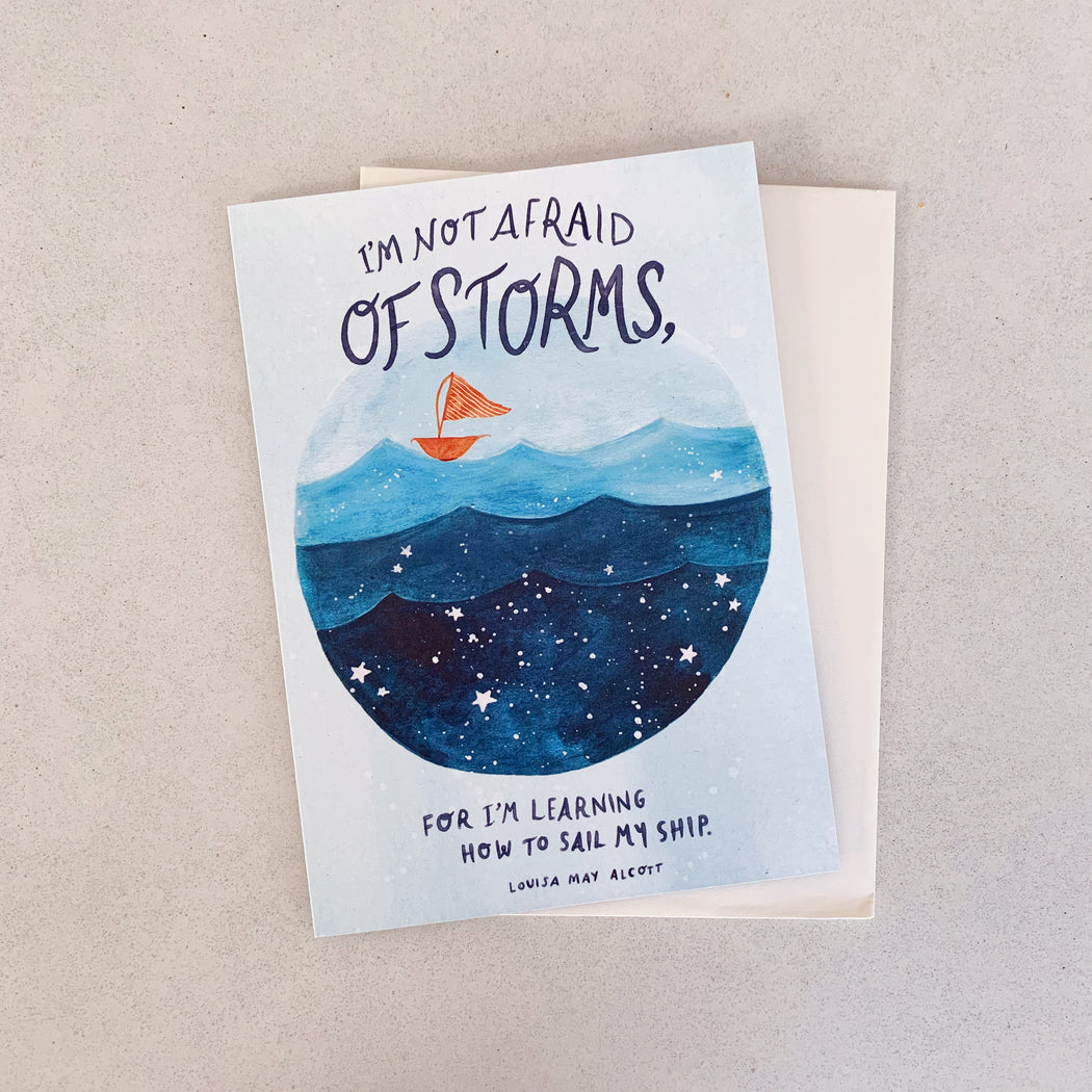 I Am Not Afraid of Storms | GREETING CARD (Single Card)