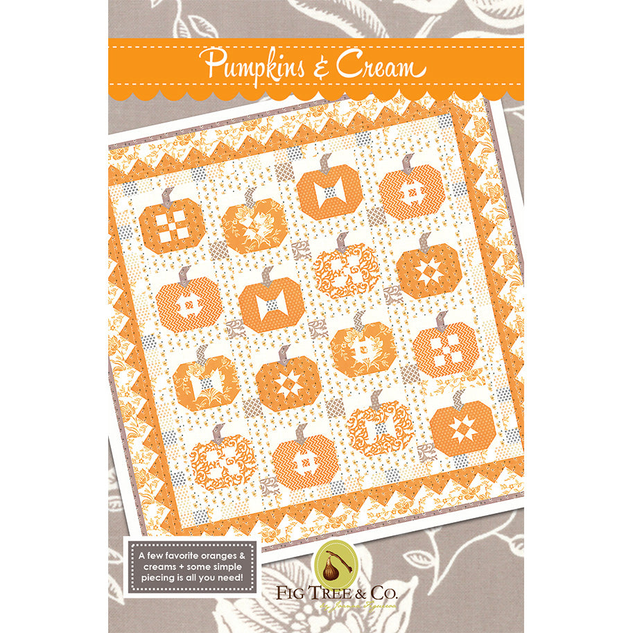 Pumpkins & Cream Quilt Pattern by Fig Tree Quilts