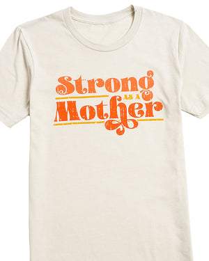 Strong As A Mother Graphic T-Shirt | S-3XL