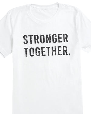 Stronger Together Graphic T-Shirt - Unisex | S-3XL