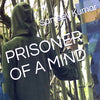 Prisoner of a Mind