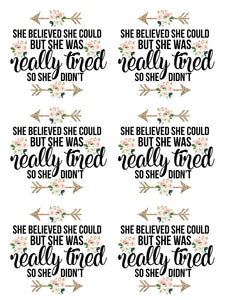 She Believed But She Was Tired