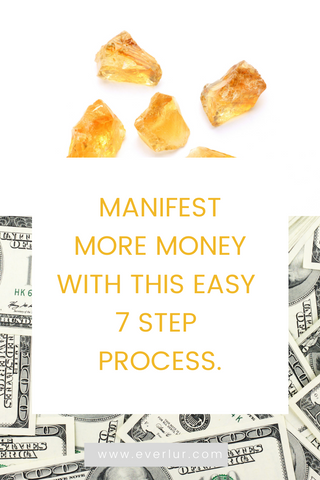 Manifest more money with this easy 7 step process.