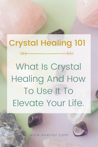 What is crystal healing and how to use it to elevate your life