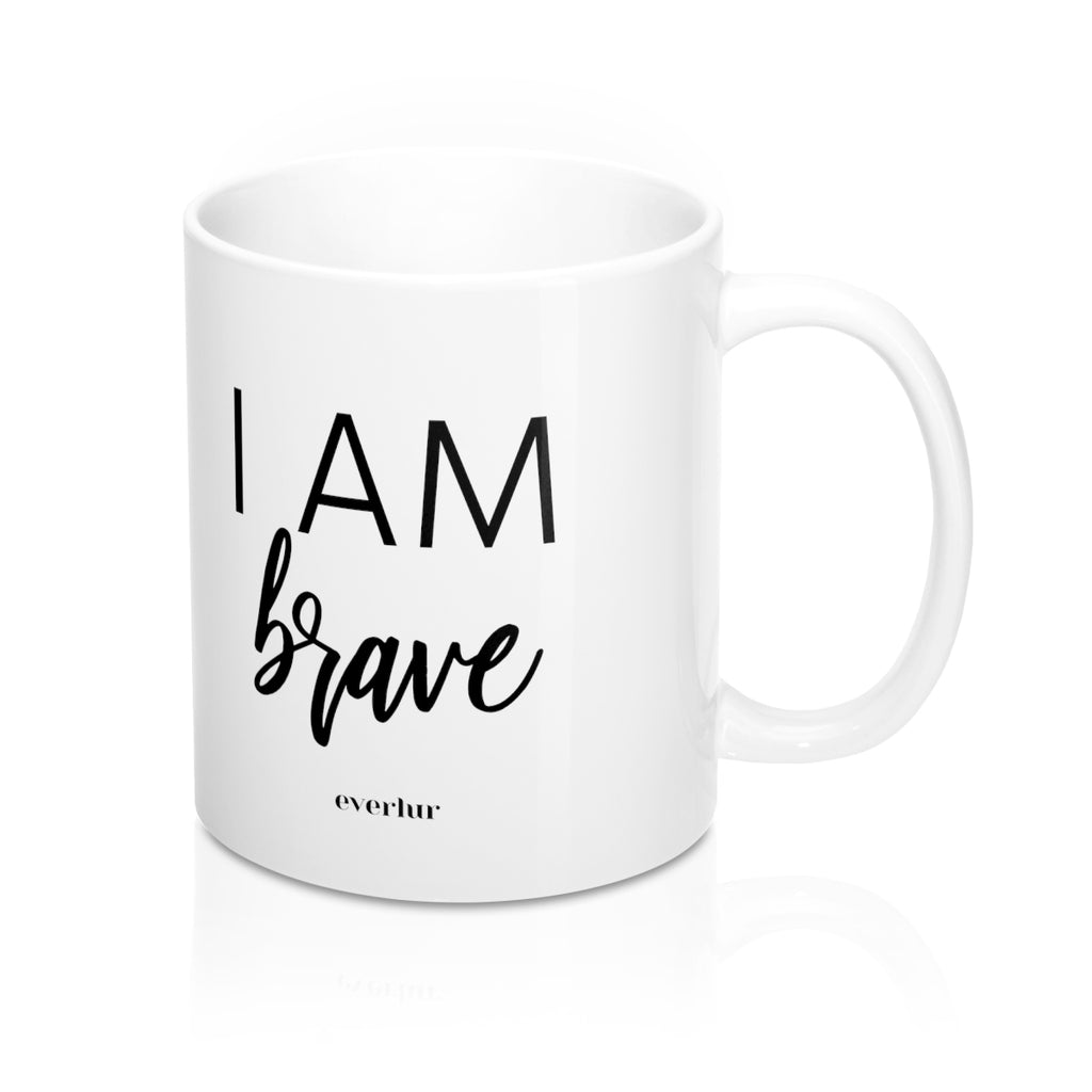 I am brave motivational coffee mug.