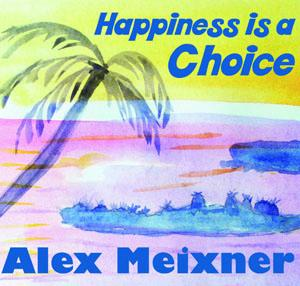 Cd Happiness is a Choice Alex Meixner