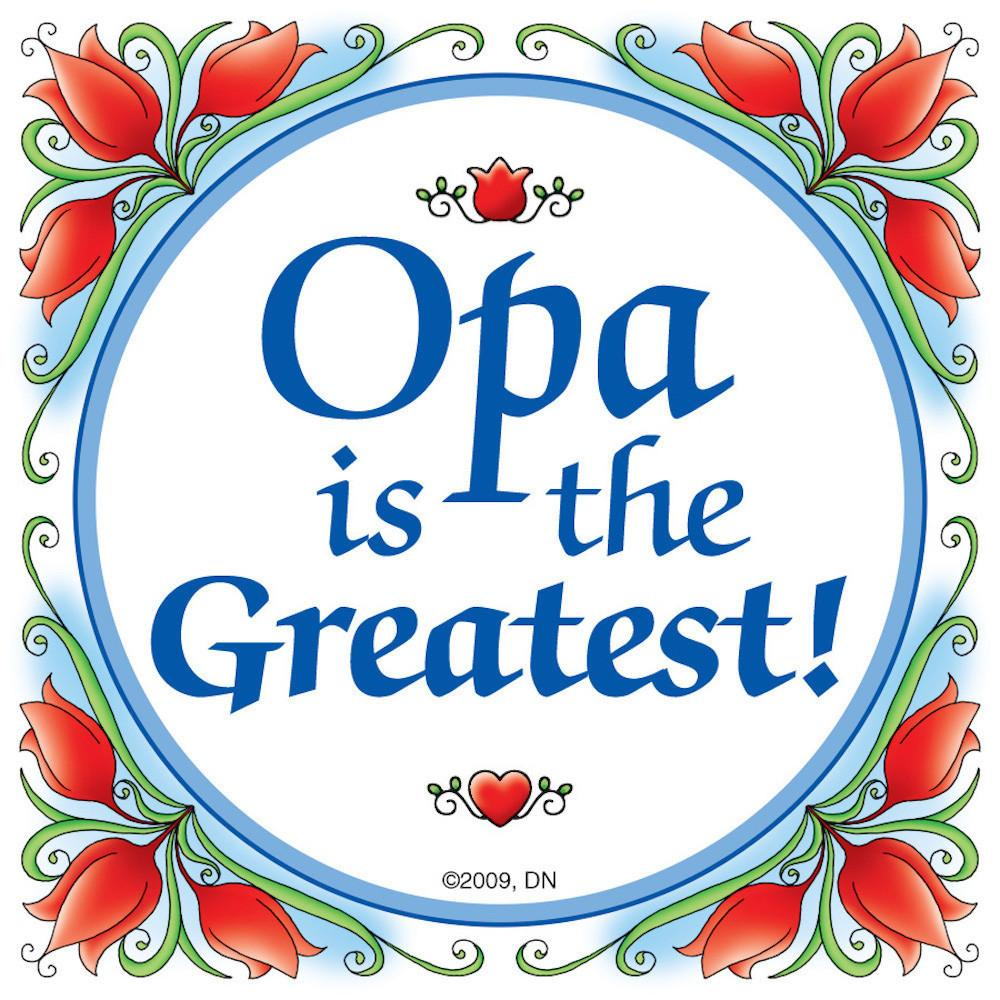 German Opa Magnet Tile:  inchesOpa Is The Greatest inches - Collectibles, CT-100, CT-102, CT-210, CT-220, Dutch, german, Germany, Home & Garden, Kitchen Magnets, Magnet Tiles, Magnet Tiles-German, Magnets-German, Magnets-Refrigerator, Opa, PS-Party Favors, SY: Opa is the Greatest