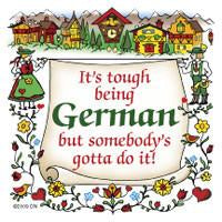 German Gift Idea Magnet Tough Being German - Collectibles, CT-220, CT-520, German, Germany, Home & Garden, Kitchen Magnets, Magnet Tiles, Magnet Tiles-German, Magnets-Refrigerator, PS-Party Favors, PS-Party Favors German, SY: Tough being German, Top-GRMN-B