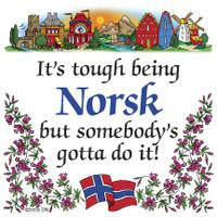 Norwegian Gift Magnet Tile Tough Being Norsk - Below $10, Collectibles, CT-240, Home & Garden, Kitchen Magnets, Magnet Tiles, Magnet Tiles-Norwegian, Magnets-Refrigerator, Norwegian, PS-Party Favors, PS-Party Favors Norsk, SY: Tough being Norwegian, Top-NRWY-B