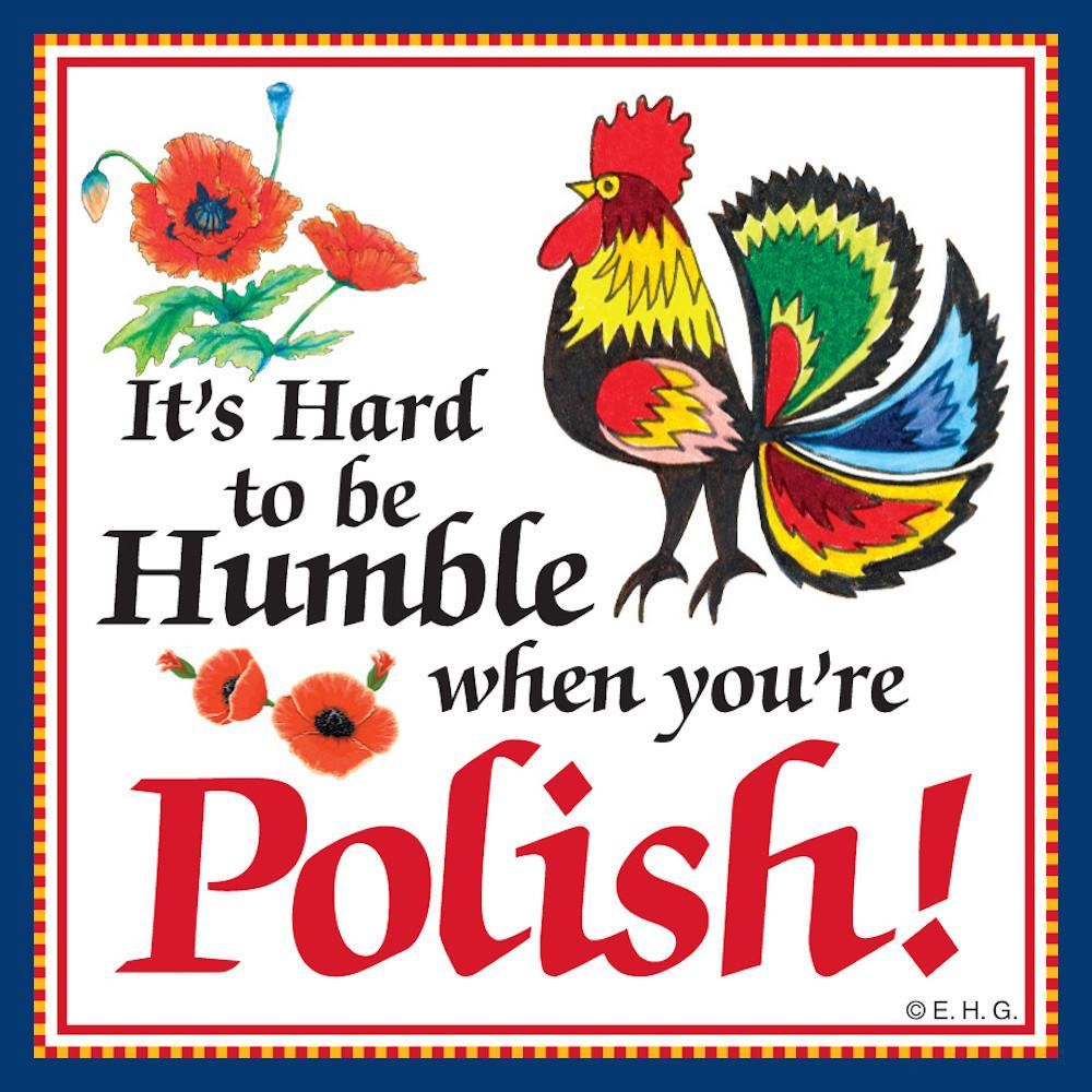Tile Magnet Humble Polish - Below $10, Collectibles, CT-245, Home & Garden, Kitchen Magnets, Magnet Tiles, Magnet Tiles-Polish, Magnets-Polish, Magnets-Refrigerator, Polish, PS-Party Favors, SY: Humble Being Polish