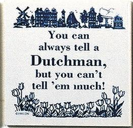 Dutch Culture Magnet Tile Tell A Dutchman - Collectibles, CT-210, Decorations, Dutch, Home & Garden, Kitchen Magnets, Magnet Tiles, Magnet Tiles-Dutch, Magnets-Dutch, Magnets-Refrigerator, PS-Party Favors, SY: Tell a Dutchman