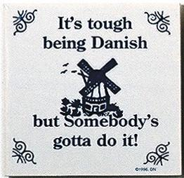 Danish Culture Magnet Tile Tough Being Danish - Below $10, Collectibles, CT-205, Danish, Decorations, Home & Garden, Kitchen Magnets, Magnet Tiles, Magnet Tiles-Danish, Magnets-Refrigerator, PS-Party Favors, PS-Party Favors Danish, SY: Tough being Danish