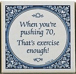 Tile Magnets Quotes: Pushing 70 Is Exercise - Collectibles, Decorations, General Gift, Home & Garden, Kitchen Magnets, Magnet Tiles, Magnet Tiles-Scenic, Magnets-Refrigerator, PS-Party Favors