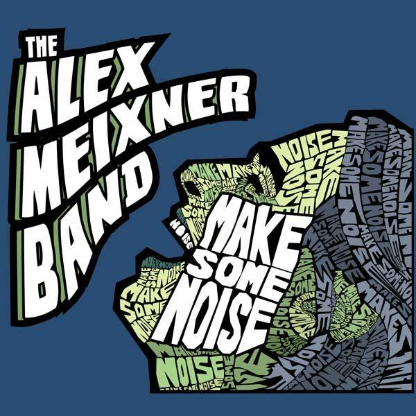 Make Some Noise Alex Meixner Band German Songs