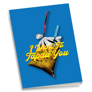 Greeting Card - I Want To Tapau You