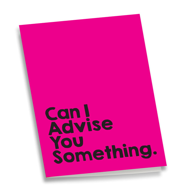 Greeting Card - Can I Advise You Something