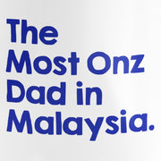 Mug - The Most Onz Dad In Malaysia