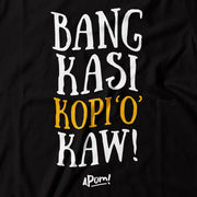 "Closeup of the ""Bang kasi kooi O Kaw"" Designin white and yellow. On a Black Tee. This phrase is commonly used to order to order a strong black coffee at a malaysian mamak. One part serious street-ware, one part tongue in cheek Malaysian humor so often associated with Apom.my. This funny T-Design is part of Apom's, Mamak Series."