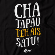 Adult - T-Shirt - Cha Tapau Teh Ais - Black