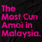 LIMITED EDITION Adult - T-Shirt - The Most Cun Amoi In Malaysia