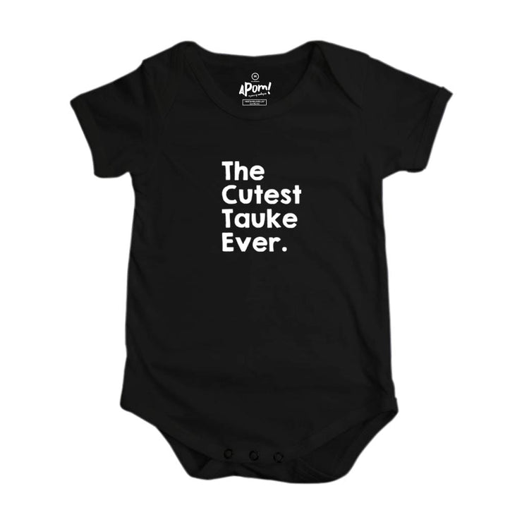Baby Romper - The Cutest Tauke Ever - Black