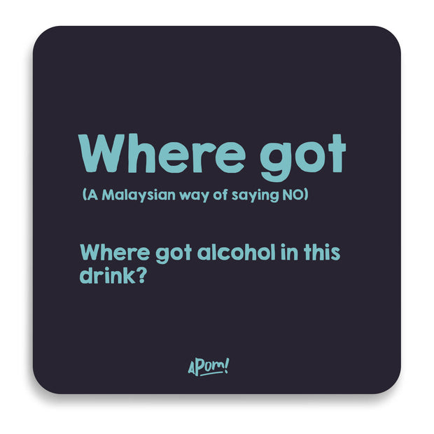 Where Got Drink Coaster