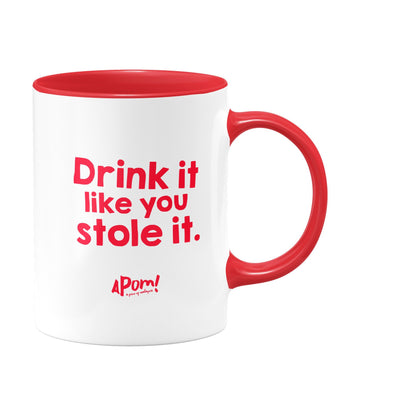 Mug - Drink Like You Stole It