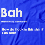 A close up of the design. Bah is a Sabahan slang for 'Yes'. This east Malaysian Slang Tee by Apom! Is a page out of Malaysia's urban dictionary. The Stark white wording 'Bah' stands out against this blue T-Shirt.