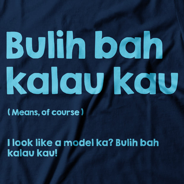 Adult - T-Shirt - Bulih Bah Kalau Kau - Dark Blue