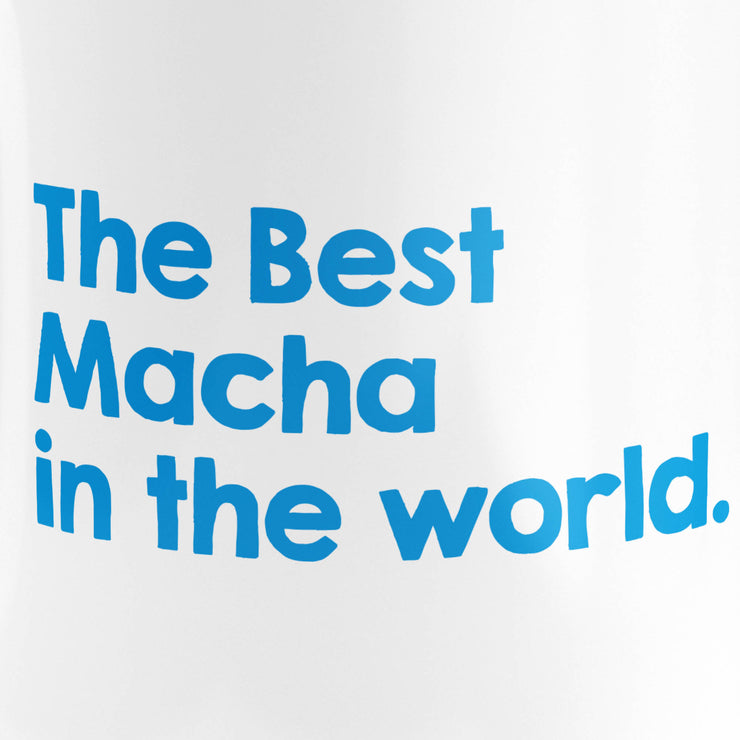 Mug - The Best Macha in The World