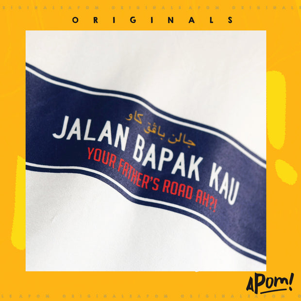 Adult - T-Shirt - Jalan Bapak Kau - White