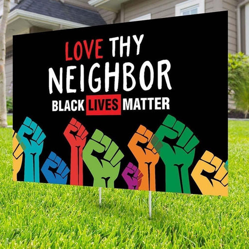 Black Lives Matter Love Thy Neighbor Yard Sign (24 x 18 inches)