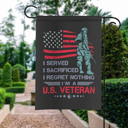 US Veteran, I Served I Sacrificed I Regret Nothing | Army Veteran American | Garden Flag | House Flag | Outdoor Decor