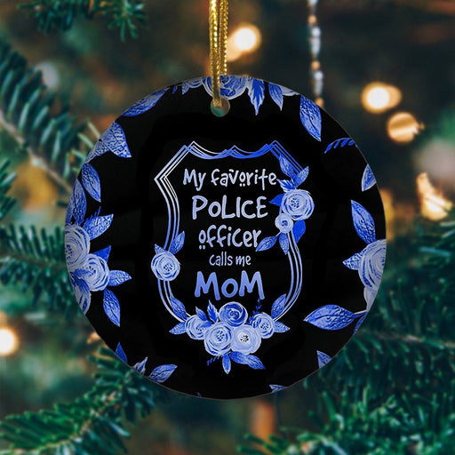 My Favourite Police Officer Calls Me Mom - Gift For Mom - Gift for Son - Christmas Ornament | Christmas Gift | Circle Ornament