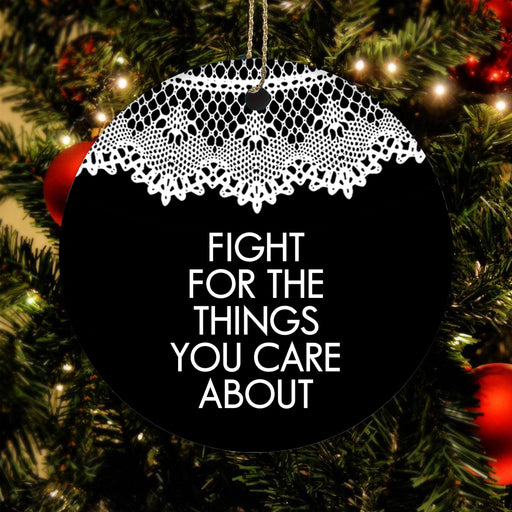 RBG Fight for The Things You Care About - Christmas Ornament | Christmas Gift | Circle Ornament