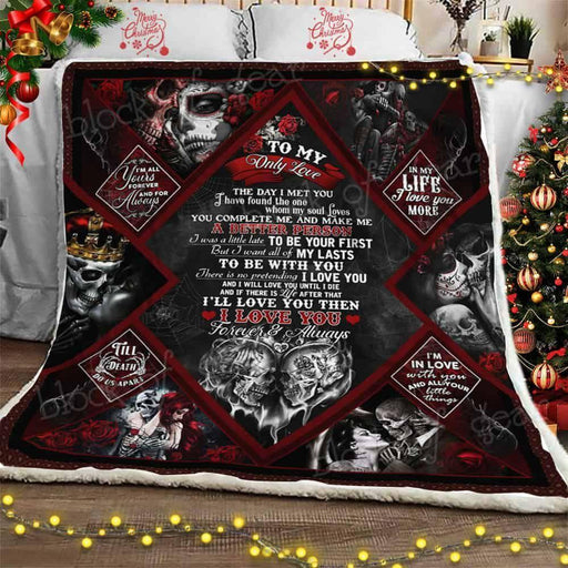 To My Only Love Skull Couple Fleece Blanket Gift For Couple