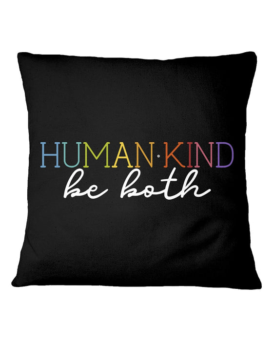 Human Kind Be Both Pillowcase