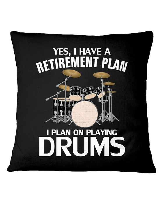 Yes I Do Have A Retirement Plan Drums Pillowcase