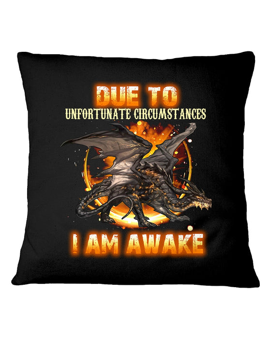 Due To Unfortunate Circumstances Pillowcase