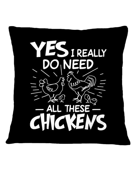I Really Do Need All These Chicken Pillowcase