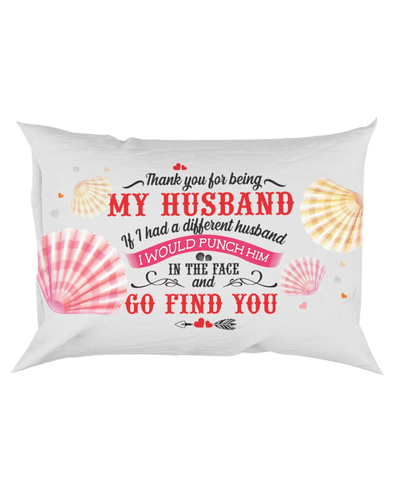 Thank You For Being My Husband Pillowcase - Gift For Husband