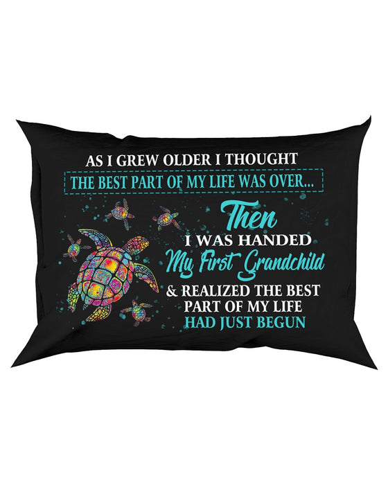 As I Grew Older I Thought The Best Part Of My Life Pillowcase