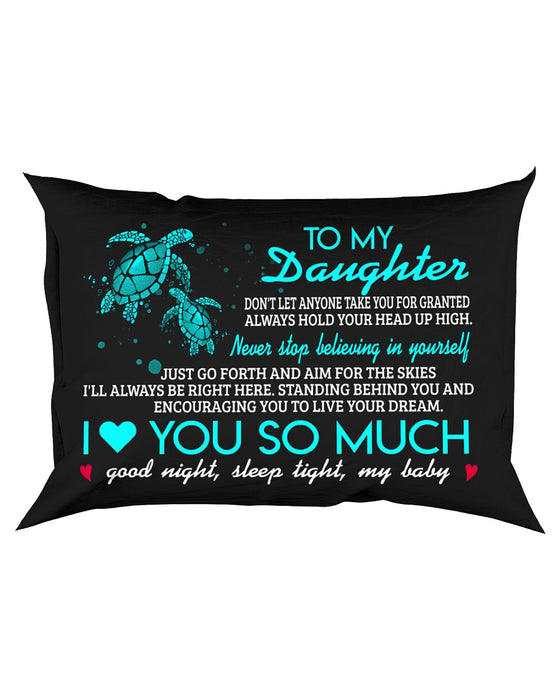 Don't Let Anyone Take You For Granted Turtle Pillowcase