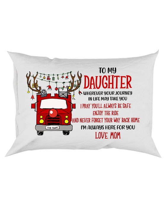 Firefighter Daughter Mom Always Here For You Pillowcase