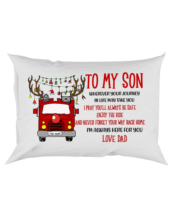 Firefighter Son Dad Always Here For You Pillowcase