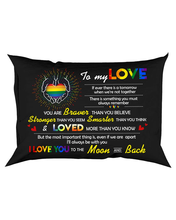 If Ever There Is A Tomorrow LGBT Pillowcase